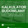 Kalkulator Budowy domu od baleidetale.pl, zaplanuj finanse swojej budowy