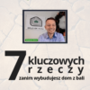 Webinar 7 kluczowych rzeczy zanim wybudujesz dom z bali, nagranie video